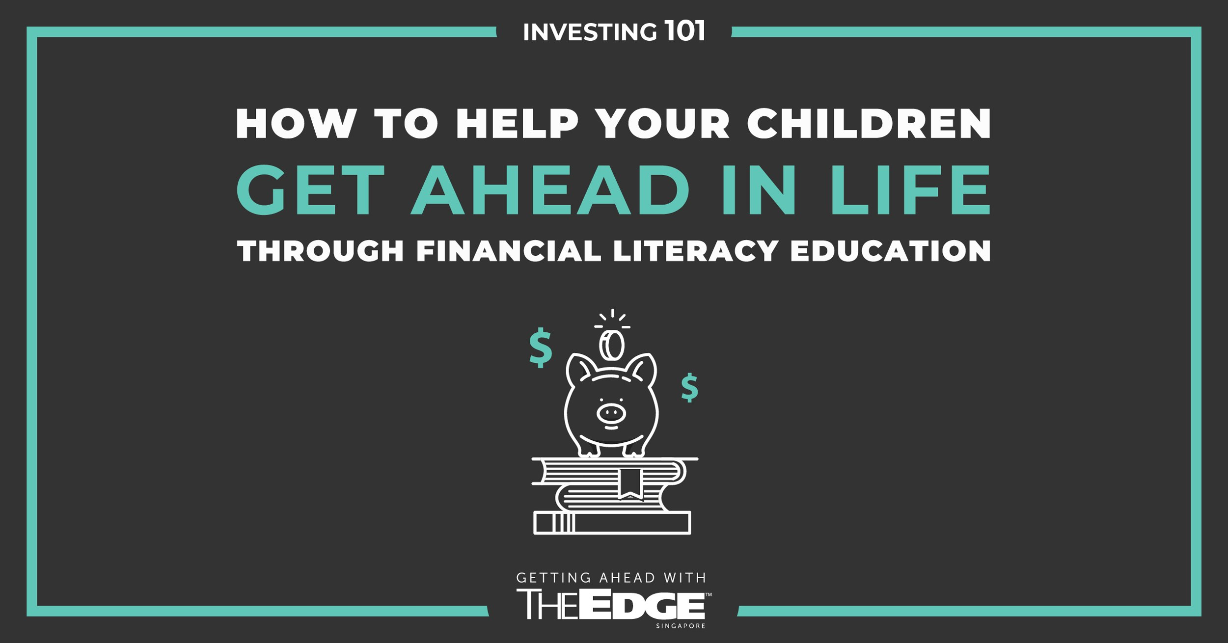 How to help your children get ahead in life through financial literacy education